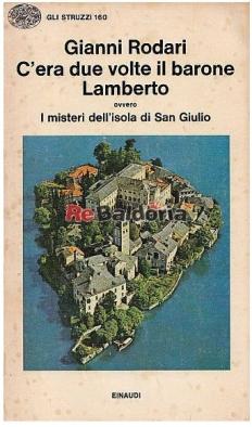c-era-due-volte-il-barone-lamberto-ovvero-i-misteri-dell-isola-di-san-giulio-gianni-rodari